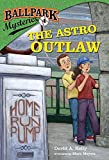 img - for Ballpark Mysteries #4: The Astro Outlaw (A Stepping Stone Book(TM)) book / textbook / text book
