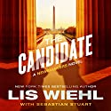 Candidate: A Newsmakers Novel Audiobook by Lis Wiehl Narrated by Devon O'Day