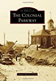img - for The Colonial Parkway (Images of America) (Images of America Series) book / textbook / text book
