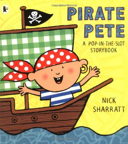 Pirate Pete: A Pop-in-the-Slot Storybook