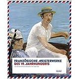Französische Meisterwerke des 19. Jahrhunderts: Aus dem Metropolitan Museum of Art, New York