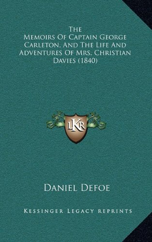 The Memoirs of Captain George Carleton, and the Life and Adventures of Mrs. Christian Davies (1840)