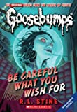 img - for Be Careful What You Wish For (Classic Goosebumps #7) by R.L. Stine (2009-02-01) book / textbook / text book