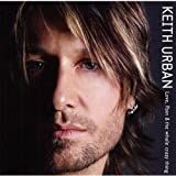 Love, Pain & the whole crazy thingby Keith Urban