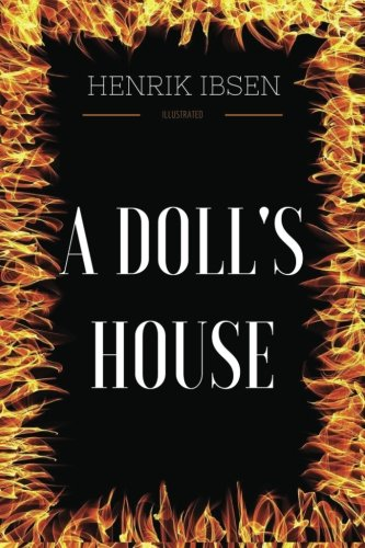 a doll s house ibsen theme A central theme in ibsen's plays is the  hedda gabler and a doll's house center on female protagonists whose almost  norway, in henrik ibsen's.