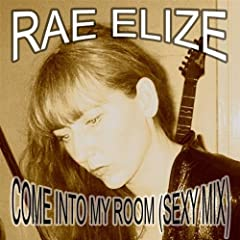 Come Into My Room (Sexy Mix) [Explicit]