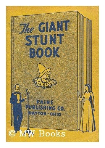 The Giant Stunt Book / by Lenore Hetrick, Arthur Leroy Kaser and Others, Lenore Hetrick
