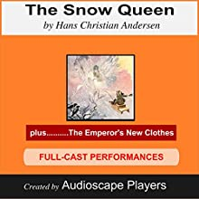 The Snow Queen (with The Emperor's New Clothes) (       ABRIDGED) by Hans Christian Andersen Narrated by AudioscapePlayers