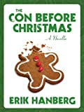 The Con Before Christmas [A Novella]
