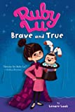 Ruby Lu, Brave and True (Ready-for-Chapters)