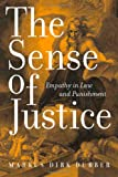 img - for The Sense of Justice: Empathy in Law and Punishment (Critical America (New York University Hardcover)) book / textbook / text book