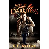 Into the Darkness (Darkness #1) ~ K.F. Breene
