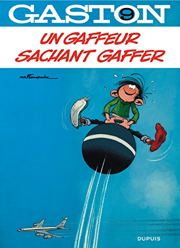 Gaston (9) : Un gaffeur sachant gaffer