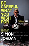 Simon Jordan Be Careful What You Wish For
