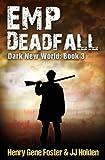 img - for EMP Deadfall (Dark New World, Book 3) - An EMP Survival Story (Volume 3) book / textbook / text book