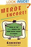 Merde Encore!: More of the Real Frenc...