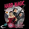 Hard Magic: Book I of the Grimnoir Chronicles Hörbuch von Larry Correia Gesprochen von: Bronson Pinchot