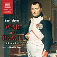 War and Peace, Volume 2 (       UNABRIDGED) by Leo Tolstoy Narrated by Neville Jason