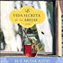 La Vida Secreta de las Abejas: Novela [The Secret Life of Bees] (Texto Completo) Audiobook by Sue Monk Kidd Narrated by Cristina Arsuaga