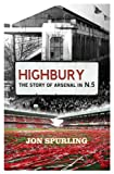 img - for Highbury: The Story Of Arsenal In N5 book / textbook / text book
