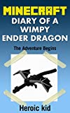 Minecraft: Minecraft Diary: Diary of a Wimpy Ender Dragon 1: The Adventure Begins...: (Unofficial Minecraft Diary)