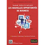Facebook, Twitter et le web social: les nouvelles opportunits de businesspar Emmanuel FRAYSSE