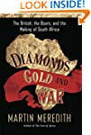 Diamonds, Gold, and War: The British,...