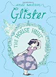 Glister: The House Hunt (1406320498) by Watson, Andi