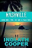 Nashville - Part Nine - You, Me and a Palm Tree