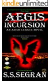 AEGIS INCURSION (Action-Adventure, Sci-Fi, Apocalyptic - read as a standalone or in series)