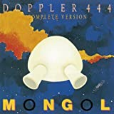 Mongol - Doppler 444 Complete Version +Bonus [Japan LTD Mini LP SHM-CD] BELLE-132058 by MONGOL (2013-02-25)