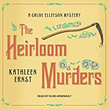 The Heirloom Murders: Chloe Ellefson Mystery Series, Book 2 Audiobook by Kathleen Ernst Narrated by Elise Arsenault