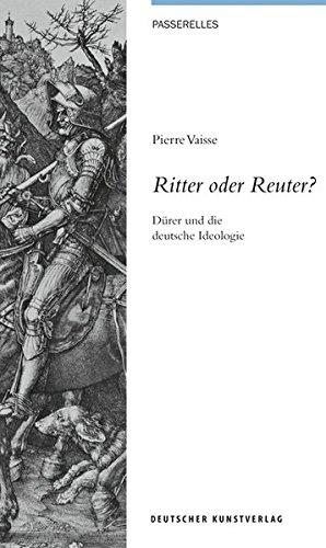 ritter-oder-reuter-durer-und-die-deutsche-ideologie
