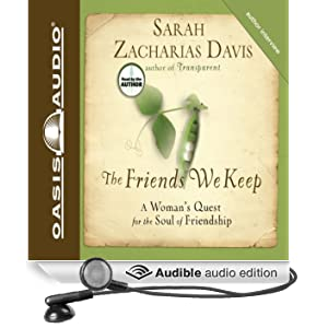 The Friends We Keep: A Woman's Quest for the Soul of Friendship (Unabridged)