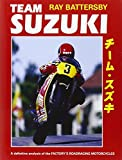 Ray Battersby Team Suzuki: A Definitive Analysis of the Factory's Roadracing Motorcycles