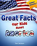 4th of July : Great Facts for Kids About AMERICA (Great 4th of July e-Book) (Summer Reading Collection)