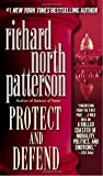 Protect and Defend (0345404793) by Richard North Patterson