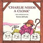 Charlie Needs a Cloak | Tomie dePaola