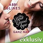 The Best Goodbye - Ganz nah (Rosemary Beach 13) | Abbi Glines