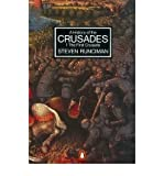 A History of the Crusades Vol. 1. the First Crusade and the Foundation of the Kingdom of Jerusalem (Penguin History) (v. 1) (0140137068) by Runciman, Steven