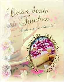 Omas Beste Kuchen: 9781445493749: Amazon.com: Books