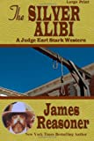 img - for The Silver Alibi: A Judge Earl Stark Western book / textbook / text book