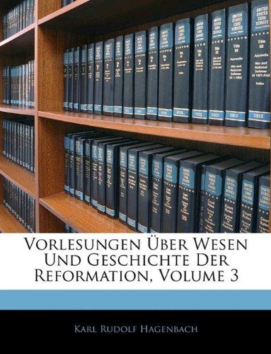 Vorlesungen Über Wesen Und Geschichte Der Reformation, Erster theil