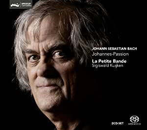Bach : Passion selon Saint Jean. La Petite Bande, S. Kuijken.
