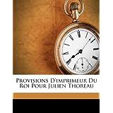 Provisions D'imprimeur Du Roi Pour Julien Thoreau (French Edition)