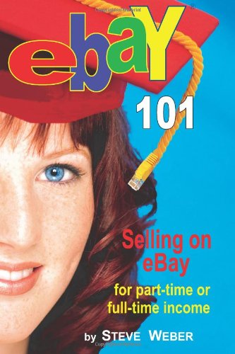 eBay 101: Selling on eBay For Part-time or Full-time