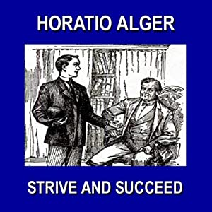 Strive and Succeed: Or The Progress of Walter Conrad | [Horatio Alger]