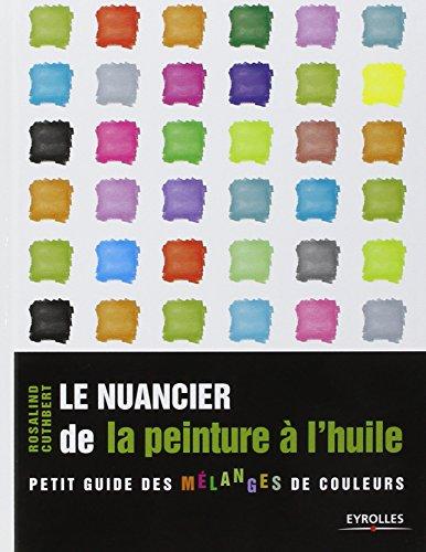 Le nuancier de la peinture à l'huile : Petit guide des mélanges de couleurs