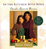 img - for In the Kitchen With Rosie: Oprah's Favorite Recipes In the Kitchen With Rosie book / textbook / text book