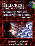 img - for Hillcrest Medical Center: Beginning Medical Transcription Course book / textbook / text book